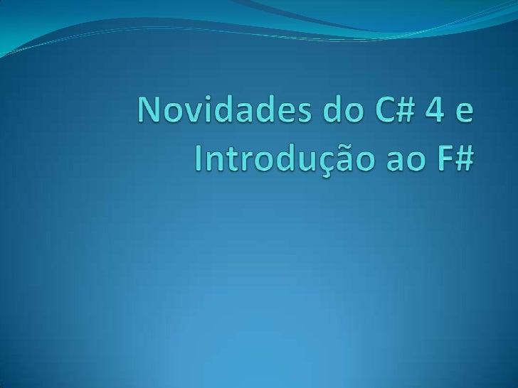 Novidades do C# 4 e Introdução ao F#<br />