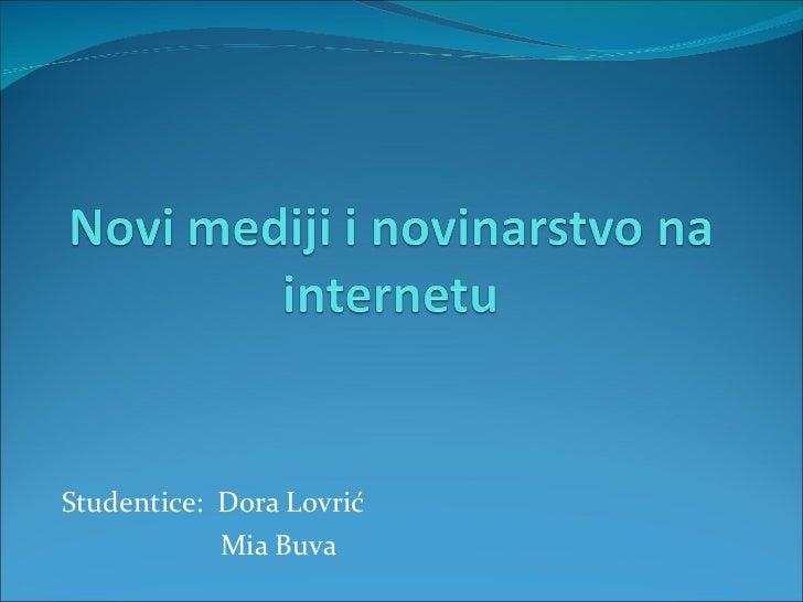 Studentice:  Dora Lovrić  Mia Buva