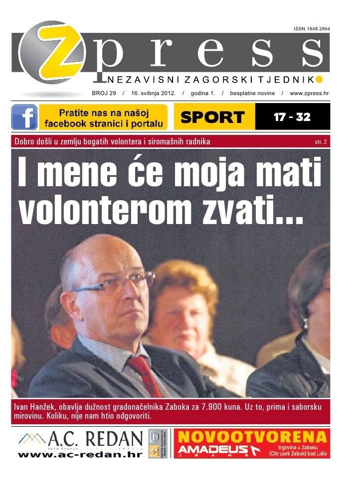 ISSN 1848 2864                       BROJ 29 / 16. svibnja 2012. / godina 1. / besplatne novine / www.zpress.hr           ...