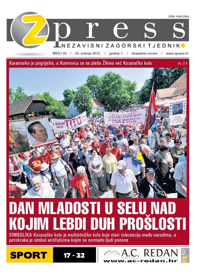 ISSN 1848 2864                      BROJ 30 / 23. svibnja 2012. / godina 1. / besplatne novine / www.zpress.hrKaramarko je...