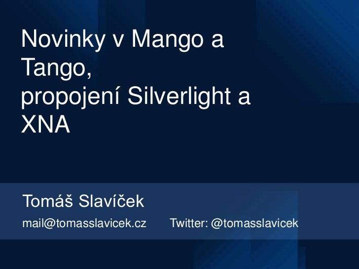 Novinky v Mango a Tango, propojení Silverlight a XNA na Windows Phone
