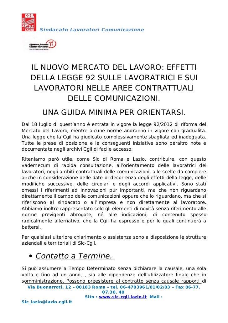 Sindacato Lavoratori Comunicazione   IL NUOVO MERCATO DEL LAVORO: EFFETTI   DELLA LEGGE 92 SULLE LAVORATRICI E SUI    LAVO...