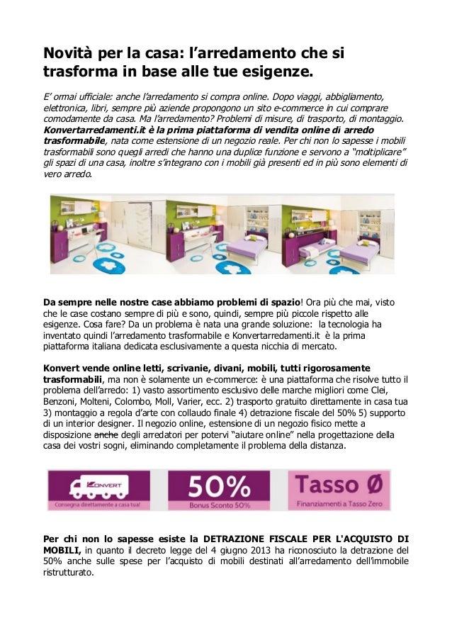 Novità per la casa: l'arredamento che si trasforma in base alle tue esigenze. E' ormai ufficiale: anche l'arredamento si c...