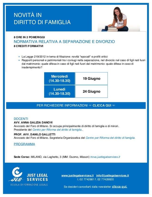 NOVITÀ INDIRITTO DI FAMIGLIA8 ORE IN 2 POMERIGGINORMATIVA RELATIVA A SEPARAZIONE E DIVORZIO8 CREDITI FORMATIVILa Legge 219...