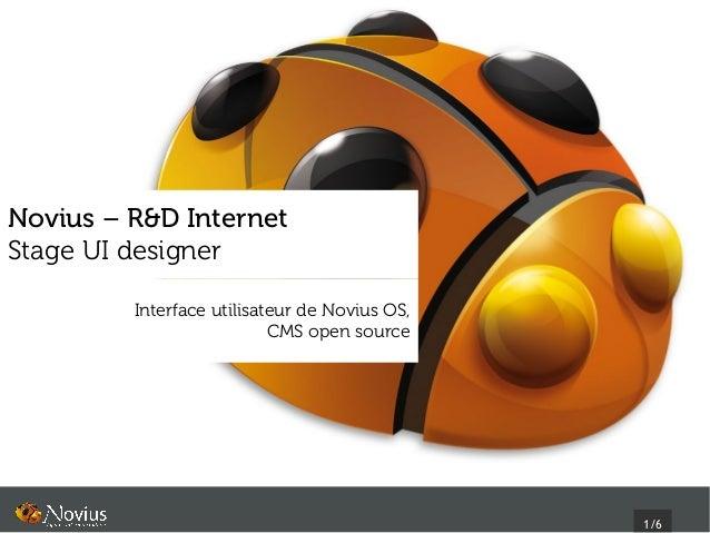 Novius – R&D InternetStage UI designer         Interface utilisateur de Novius OS,                           CMS open sour...