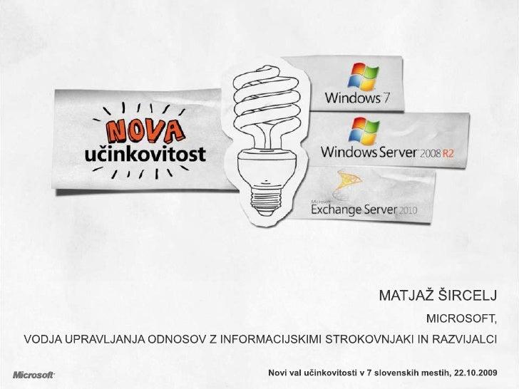 Matjaž Šircelj<br />Microsoft, <br />Vodja upravljanja odnosov z informacijskimi strokovnjaki in razvijalci<br />