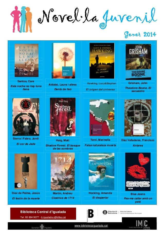 Novel·la Juvenil Novel·la Juvenil Gener 2014  Santos, Care Esta noche no hay luna llena  Aldabó, Laura i altres  Hawking, ...