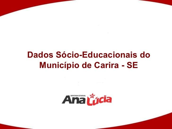 Dados Sócio-Educacionais do Município de Carira - SE