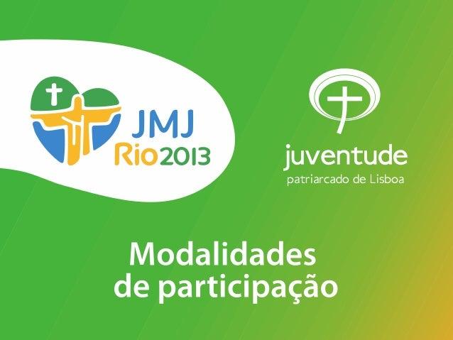 Propostas do Serviço da Juventude               Semana Missionária (pré-jornada) + JMJ no RioMODALIDADE 1               In...