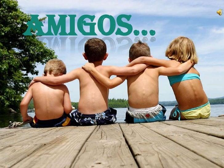 Amigos...<br />