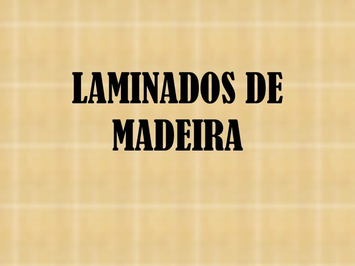 LAMINADOS PARA MÓVEIS