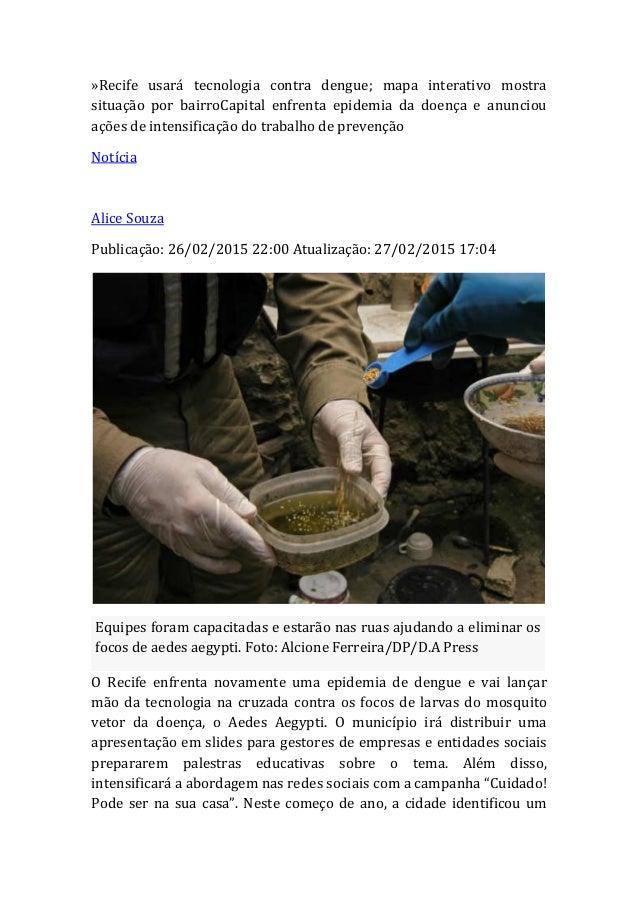 »Recife usará tecnologia contra dengue; mapa interativo mostra situação por bairroCapital enfrenta epidemia da doença e an...