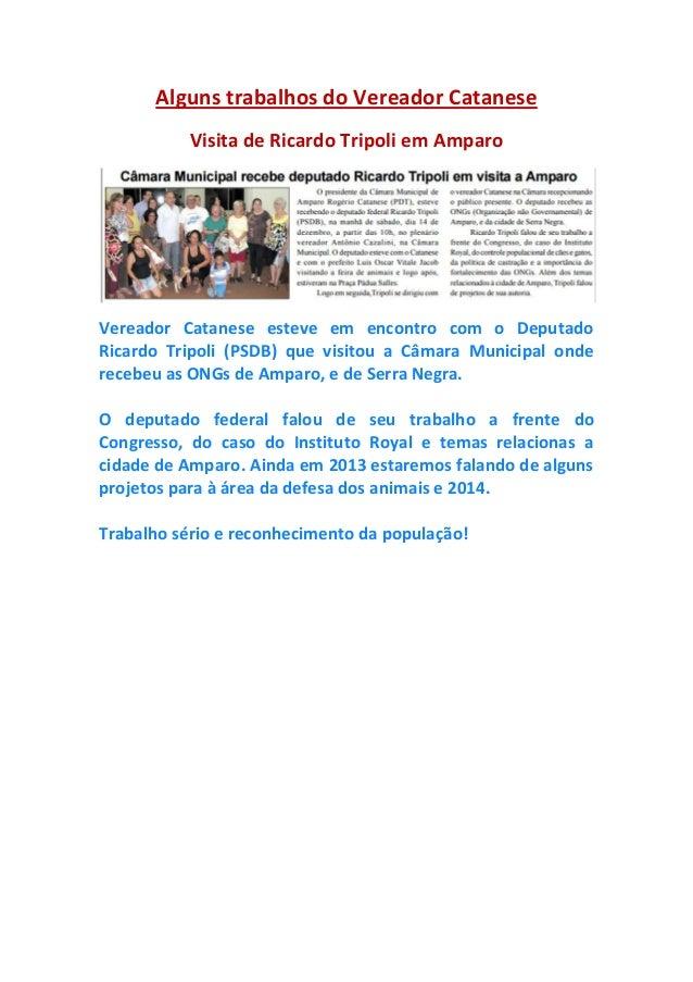 Alguns trabalhos do Vereador Catanese Visita de Ricardo Tripoli em Amparo Vereador Catanese esteve em encontro com o Deput...