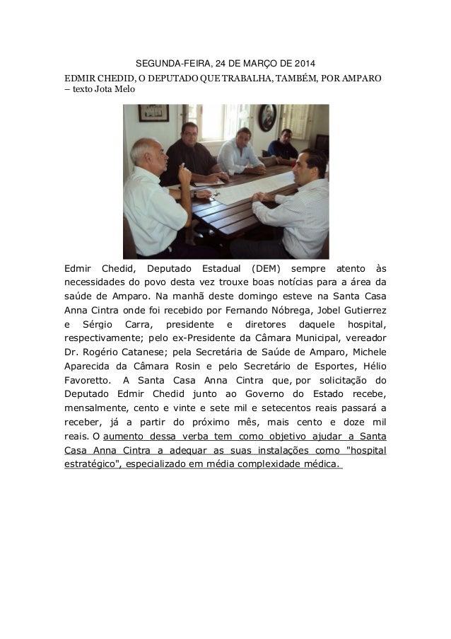 SEGUNDA-FEIRA, 24 DE MARÇO DE 2014 EDMIR CHEDID, O DEPUTADO QUE TRABALHA, TAMBÉM, POR AMPARO – texto Jota Melo Edmir Chedi...