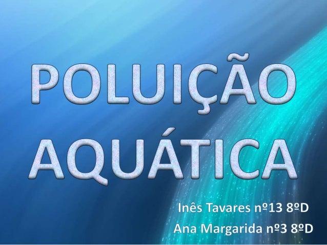 A poluição da água é a deposição de partículas estranhas ao meio natural, bem como induzir condições num determinado curso...