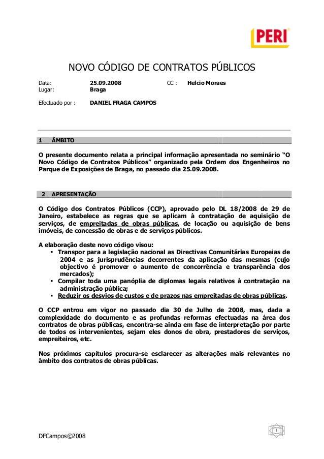 NOVO CÓDIGO DE CONTRATOS PÚBLICOSData:             25.09.2008             CC :   Helcio MoraesLugar:            BragaEfect...