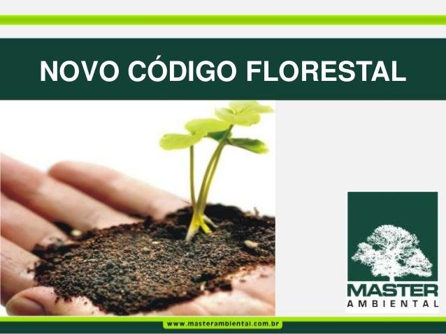 O Novo Código Florestal - Master Ambiental