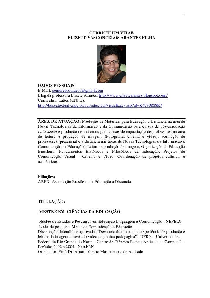 1                               CURRICULUM VITAE                  ELIZETE VASCONCELOS ARANTES FILHA     DADOS PESSOAIS: E-...