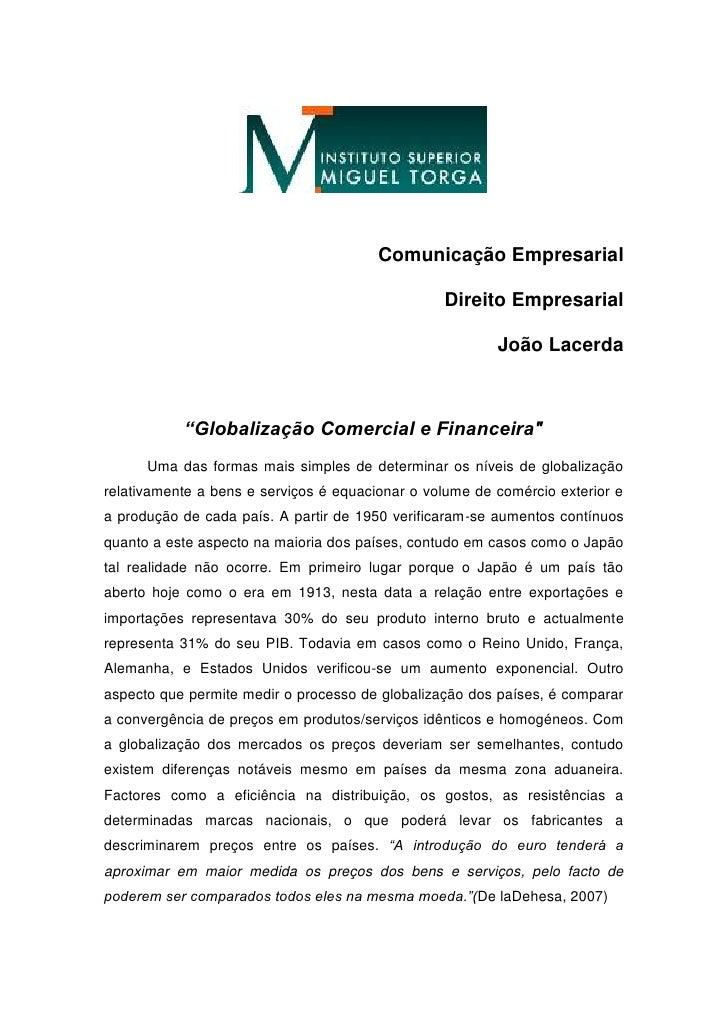 """Comunicação Empresarial <br />Direito Empresarial<br />João Lacerda<br />""""Globalização Comercial e Financeira""""<br />Uma da..."""