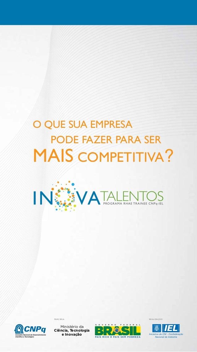 o que sua empresa  pode fazer para ser  mais competitiva?  Pa rceri a  Ministério da Ciência, Tecnologia e Inovação  R ea...