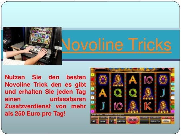 Nutzen Sie den besten Novoline Trick den es gibt und erhalten Sie jeden Tag einen unfassbaren Zusatzverdienst von mehr als...