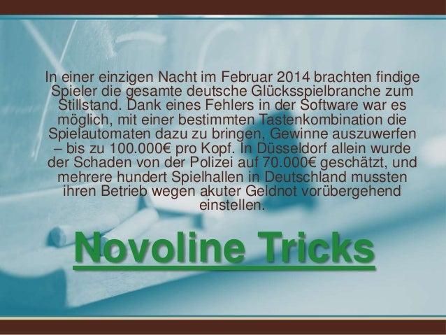 Novoline Tricks In einer einzigen Nacht im Februar 2014 brachten findige Spieler die gesamte deutsche Glücksspielbranche z...