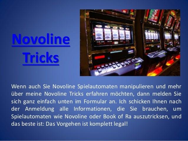 Novoline Tricks Wenn auch Sie Novoline Spielautomaten manipulieren und mehr über meine Novoline Tricks erfahren möchten, d...