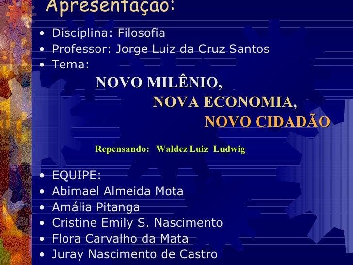 Apresentação: <ul><li>Disciplina: Filosofia </li></ul><ul><li>Professor: Jorge Luiz da Cruz Santos </li></ul><ul><li>Tema:...