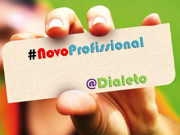 #NovoProfissional@Dialeto<br />