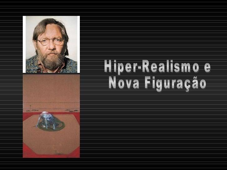 Hiper-Realismo e Nova Figuração
