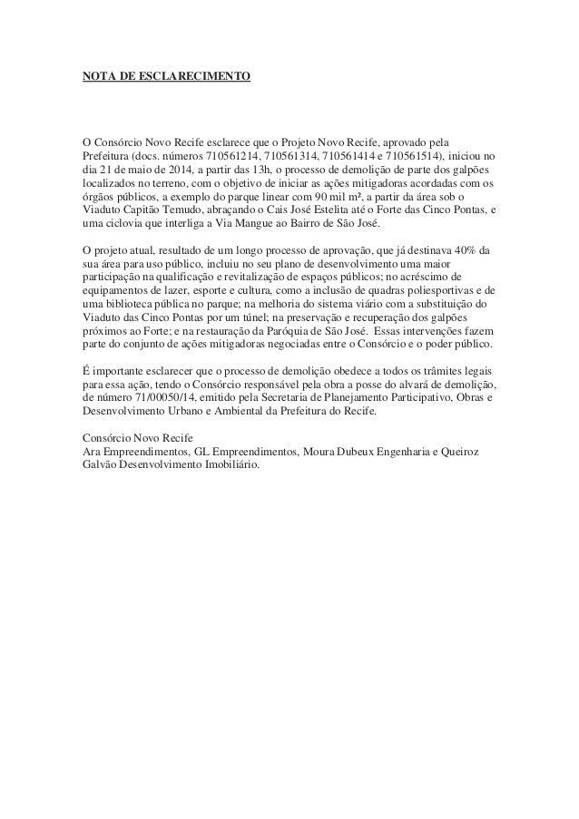 NOTA DE ESCLARECIMENTO O Consórcio Novo Recife esclarece que o Projeto Novo Recife, aprovado pela Prefeitura (docs. número...