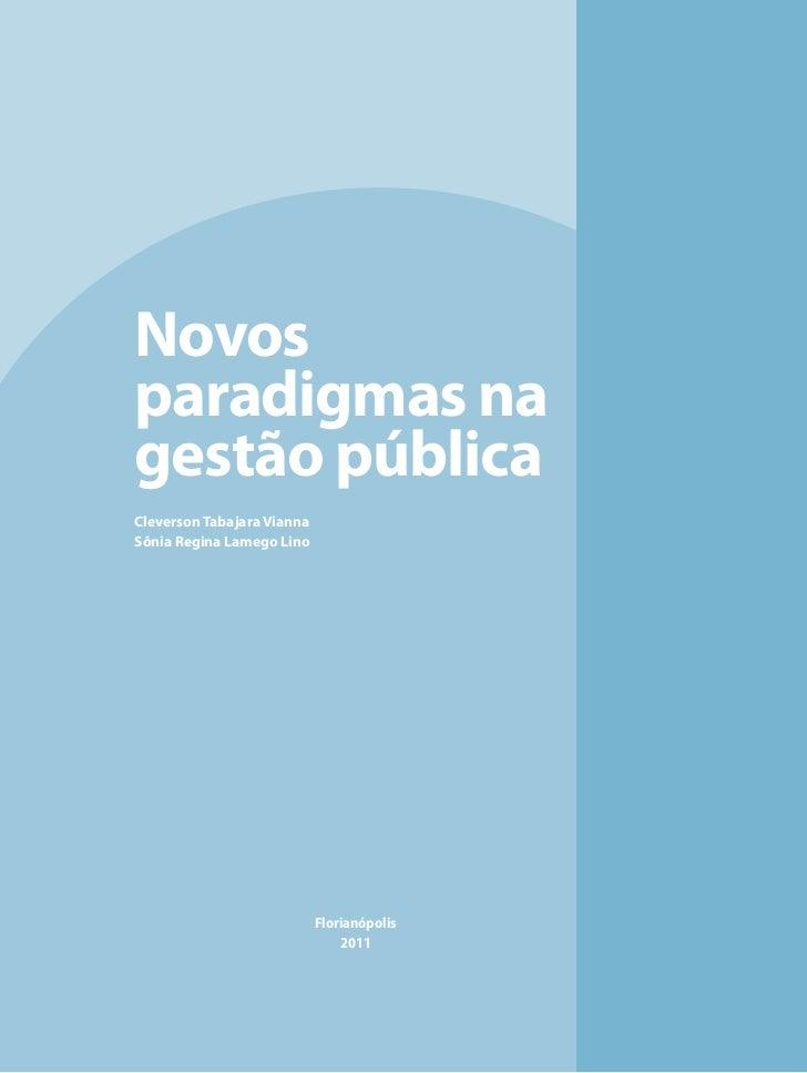 Novosparadigmas nagestão públicaCleverson Tabajara ViannaSônia Regina Lamego Lino                            Florianópolis...