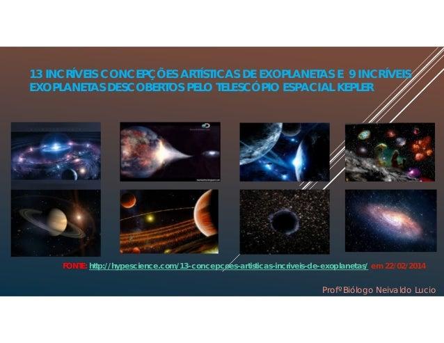 13 INCRÍVEIS CONCEPÇÕES ARTÍSTICAS DE EXOPLANETAS E 9 INCRÍVEIS EXOPLANETAS DESCOBERTOS PELO TELESCÓPIO ESPACIAL KEPLER FO...