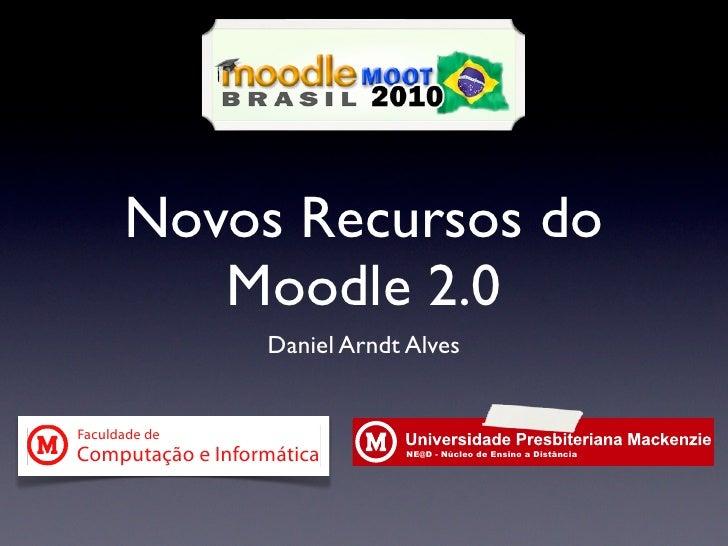 "7""%,89:%)&                           !""#$%&#(%))*+,)&,-.%*#/*      Novos Recursos do         Moodle 2.0                  D..."