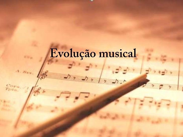 Evolução musical<br />