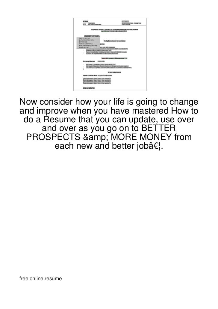 Now consider how your life is going to changeand improve when you have mastered How to do a Resume that you can update, us...