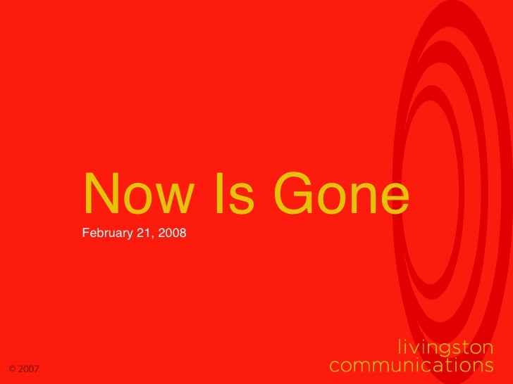 Now Is Gone February 21, 2008