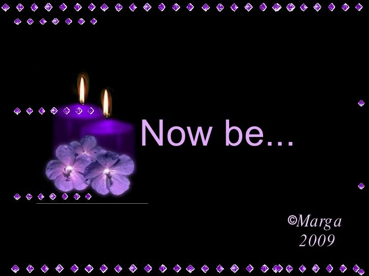 Now be...
