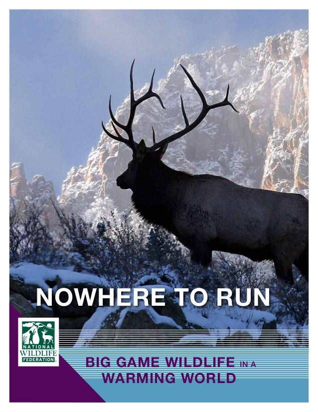 Nowhere to Run Big Game Wildlife in a Warming World