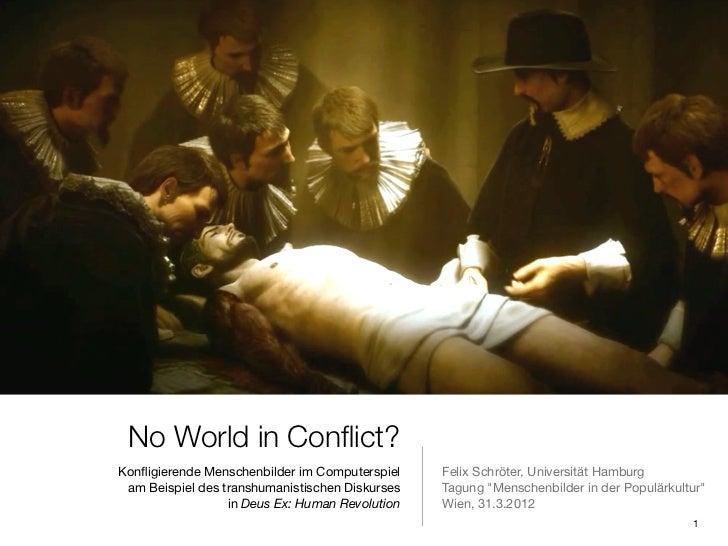 No World in Conflict?!                                              !Konfligierende Menschenbilder im Computerspiel!    Feli...