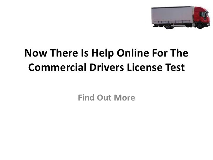Now There Is Help Online For TheCommercial Drivers License Test          Find Out More