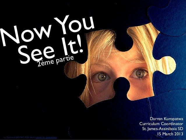 Now You See It (2ème partie)