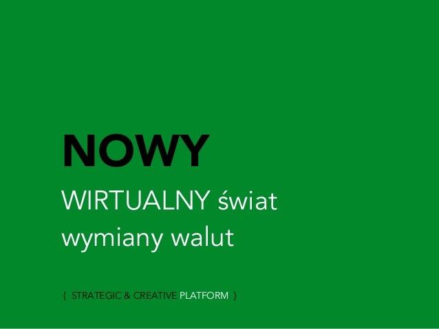 Nowy świat wymiany walut - strategic & creative concept.