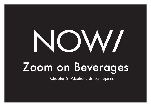 Zoom on Beverages Chapter 2: Alcoholic drinks - Spirits