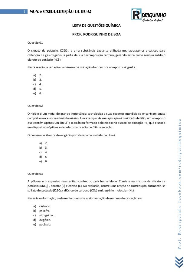 Prof.Rodriguinhofacebook.com/rodriguinhoquimica 1 NOX e OXIRREDUÇÃO DE BOA! LISTA DE QUESTÕES QUÍMICA PROF. RODRIGUINHO DE...
