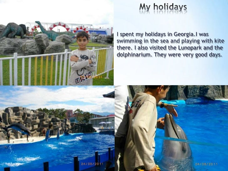 My holidays<br />I spent my holidays in Georgia.I was swimming in the sea and playing withkite there. I also visitedthe Lu...
