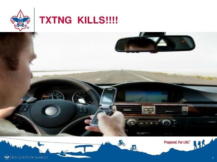 TXTNG KILLS!!!!                  1