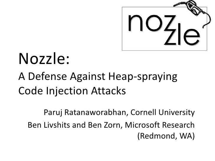 Nozzle: A Defense Against Heap-spraying Code Injection Attacks<br />Paruj Ratanaworabhan, Cornell University <br />Ben Liv...