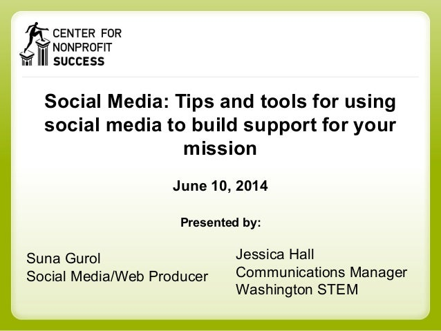 Social Media for Nonprofits: Tips and tools for using social media to build support for your mission