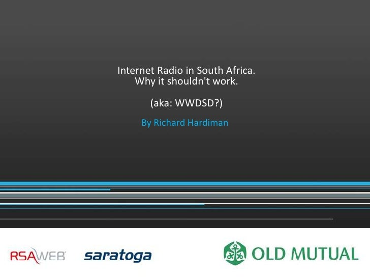 Internet Radio in South Africa. Why it shouldn't work.  By Richard Hardiman
